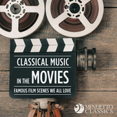 Classical Music in the Movies: Famous Scenes We All Love de Various Artists