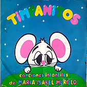 Canciones Infantiles de María Isabel Murillo Timpanitos de Misi