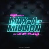 Max A Million (feat. Taylor Walcott) van Stuk