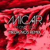 It's Only Love (Mr. Da-Nos Remix) von Micar