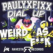 Weird As F**K by DJ Fixx