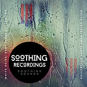 Soothing Recordings von Soothing Sounds