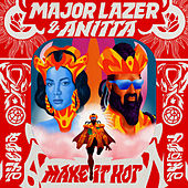 Make It Hot (feat. Anitta) von Major Lazer