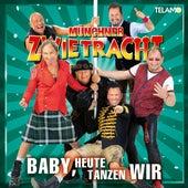 Baby, heute tanzen wir von Münchner Zwietracht