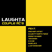 Couple MC's (feat. Mischief Artist, Naughty North Twinz, Snowy Danger, Ten Dixon, C Cane, Muscle D & Lady Shocker) di Laughta
