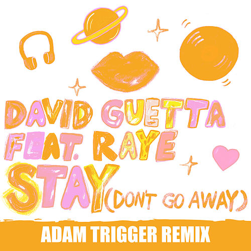 Stay (Don't Go Away) [feat. Raye] (Adam Trigger Remix) de David Guetta