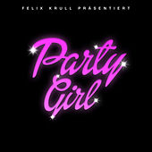 Party Girl von Felix Krull