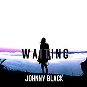 Waiting by Johnny Black