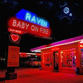 Baby on Fire by Raven