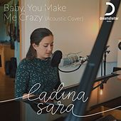 Baby You Make Me Crazy (Acoustic Cover) by Ladina Sara