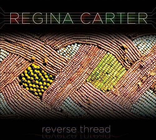 Reverse Thread by Regina Carter