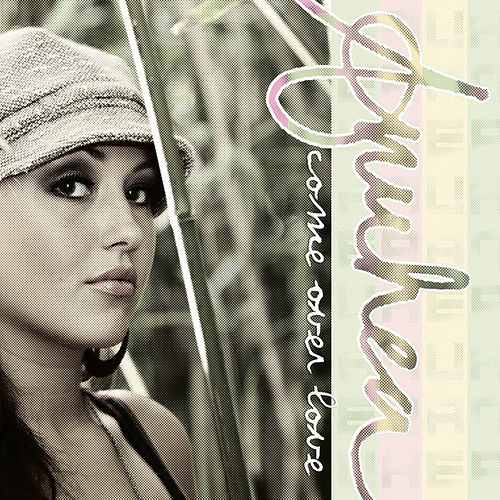 Come Over Love by Anuhea