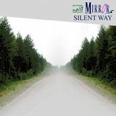 Silent Way von Split Mirrors