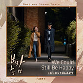 We Could Still Be Happy [From 'One Spring Night' (Original Television Soundtrack), Pt. 4] de Rachael Yamagata
