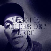 Holder det nede by Tonni Is
