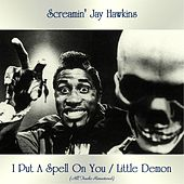 I Put A Spell On You / Little Demon (All Tracks Remastered) de Screamin' Jay Hawkins