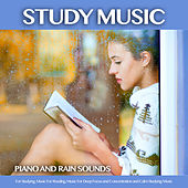 Background Study Music: Piano and Rain Sounds For Studying, Music For Reading, Music For Deep Focus and Concentration and Calm Studying Music by Einstein Study Music Academy (1)