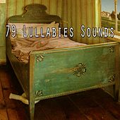79 Lullabies Sounds by Lullaby Land