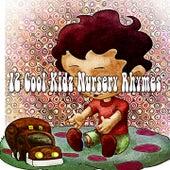 12 Cool Kidz Nursery Rhymes de Canciones Para Niños