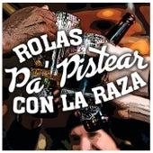 Rolas Pa' Pistear Con La Raza de Various Artists