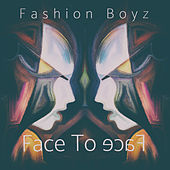 Face to Face by The Fashion Boyz