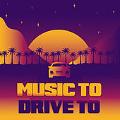 Music To Drive To by Various Artists