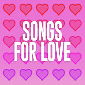 Songs For Love de Various Artists