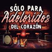 Sólo Para Adoloridos Del Corazón von Various Artists