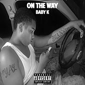 On the Way by Baby K