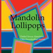 Mandolin Lollipops de Detlef Tewes