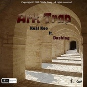 Ark Trap (feat. Dashing) de Bankroll Mafia