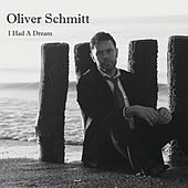 I Had A Dream de Oliver Schmitt