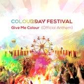 Give Me Colour (Official Anthem 2019) von Colour Day Festival