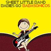 Babies Go Babasonicos de Sweet Little Band