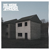 These Four Walls (10 Year Anniversary Edition) by We Were Promised Jetpacks