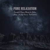 Pure Relaxation: Peaceful Piano Music to Relax, Sleep, Study, Focus, Feel Better von Various Artists