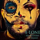 Maintenant ou jamais de E-Lone