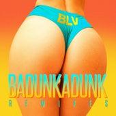 Badunkadunk (Remixes) de Blv