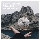 Easy-Listening Relaxing Piano Music von Various Artists