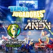 Vamos Jugadores (Conmebol Copa América Brasil 2019) von El Show de Andy