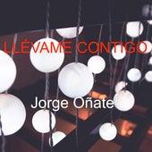 Llévame contigo de Jorge Oñate
