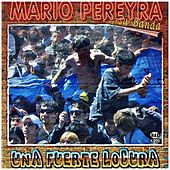 Una Fuerte Locura by Mario Pereyra y Su Banda