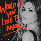 Wouldn't You Like to Know by Tenille Arts
