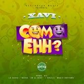 Como Ehh? by Xavi the Destroyer