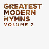 Greatest Modern Hymns Vol. 2 by Lifeway Worship