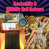 Rockabilly & Hillbilly Hell Raisers by Various Artists