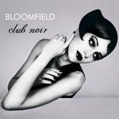 Club Noir by Bloomfield