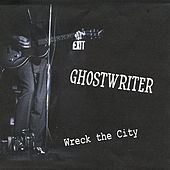 Wreck the City / simplify your life by The Ghostwriter