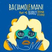 Donatella (Live at Buddy Sound Studio) di Baciamolemani