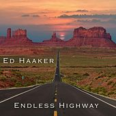 Endless Highway di Ed Haaker